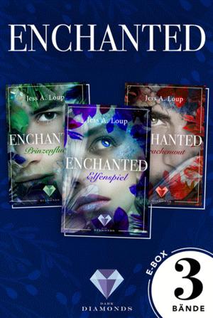 Enchanted: Alle drei Bände der magisch-romantischen High-Fantasy-Trilogie in einer E-Box! (Enchanted )