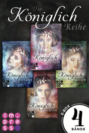 Königlich: Alle vier Bände der romantisch-dystopischen Prinzessinnen-Reihe in einer E-Box! (Die Königlich-Reihe )