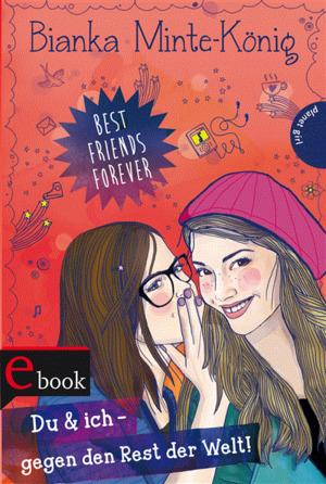 Best Friends Forever: Du & ich - gegen den Rest der Welt!