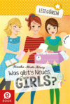 Lesegören, Band 2: Was gibt's Neues, Girls?