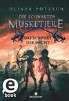 Vergrößerte Darstellung Cover: Die Schwarzen Musketiere - Das Schwert der Macht. Externe Website (neues Fenster)