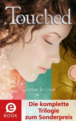 Touched (Die komplette Trilogie zum Sonderpreis), Der Preis der Unsterblichkeit; Die Schatten der Vergangenheit; Die Macht der ewigen Liebe
