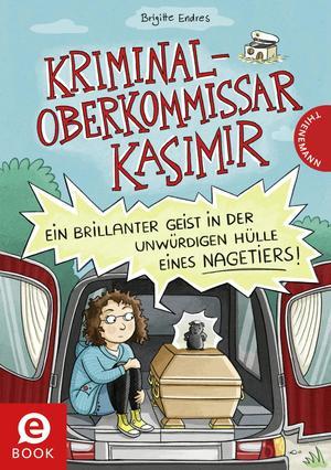 Kriminaloberkommissar Kasimir - Ein brillanter Geist in der unwürdigen Hülle eines Nagetiers
