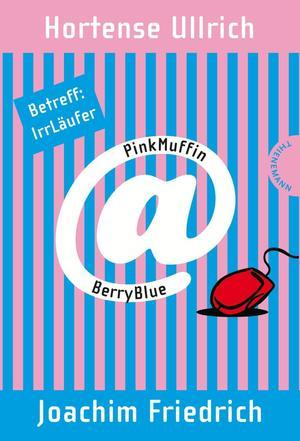 PinkMuffin@BerryBlue, Band 1: PinkMuffin@BerryBlue. Betreff: IrrLäufer