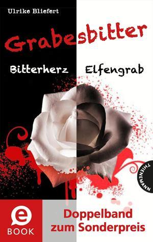 Grabesbitter (Doppelband zum Sonderpreis), Bitterherz; Elfengrab