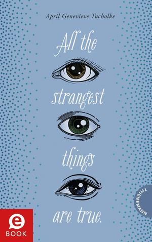 All the strangest things are true.