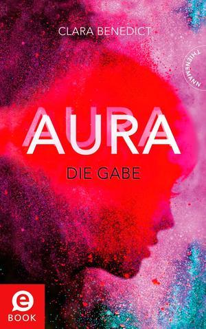 Aura 1: Aura - Die Gabe