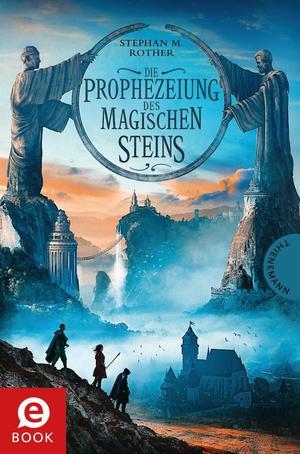 Die Prophezeiung des magischen Steins