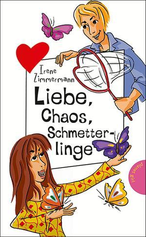 Liebe, Chaos, Schmetterlinge, aus der Reihe Freche Mädchen - freche Bücher!