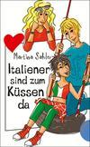 Italiener sind zum Küssen da, aus der Reihe Freche Mädchen - freche Bücher!