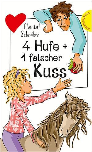 4 Hufe + 1 falscher Kuss, aus der Reihe Freche Mädchen - freche Bücher!