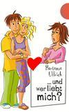 ... und wer liebt mich?, aus der Reihe Freche Mädchen - freche Bücher!