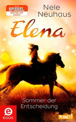 Elena - Ein Leben für Pferde, Band 2: Sommer der Entscheidung