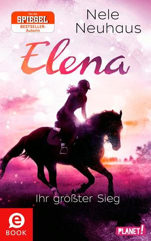 Elena - Ein Leben für Pferde, Band 5: Elena - Ihr größter Sieg