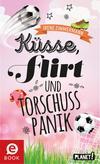 Küsse, Flirt & Torschusspanik