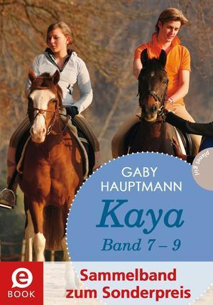 Kaya - frei und stark: Kaya 7-9 (Sammelband zum Sonderpreis)