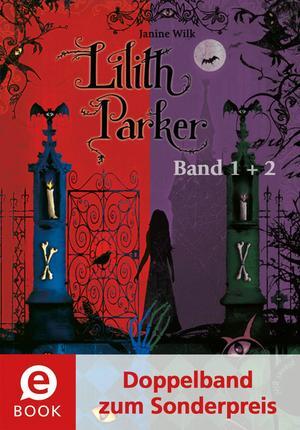 Lilith Parker 1&2 (Doppelband zum Sonderpreis), Insel der Schatten; Der Kuss des Todes