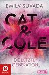 Vergrößerte Darstellung Cover: Cat & Cole: Die letzte Generation. Externe Website (neues Fenster)