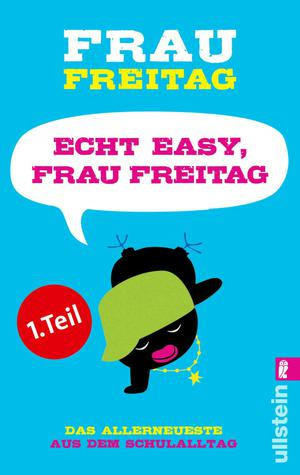 Echt easy, Frau Freitag! (Teil 1)