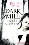 Dark Smile - Lächle, Mona Lisa