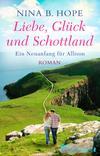 Liebe, Glück und Schottland
