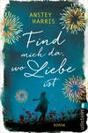 Vergrößerte Darstellung Cover: Find mich da, wo Liebe ist. Externe Website (neues Fenster)