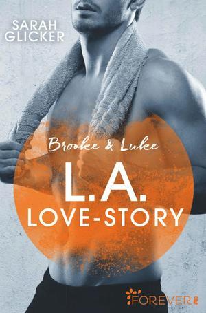 Brooke & Luke - L.A. Love Story
