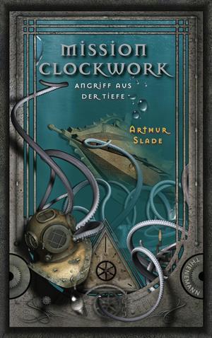 Mission Clockwork, Band 2: Mission Clockwork, Angriff aus der Tiefe