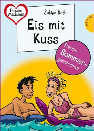 Sommer, Sonne, Ferienliebe - Eis mit Kuss, aus der Reihe Freche Mädchen - freche Bücher!