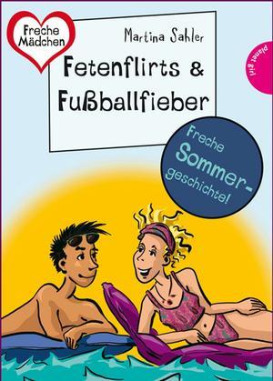 Sommer, Sonne, Ferienliebe - Fetenflirts und Fußballfieber, aus der Reihe Freche Mädchen - freche Bücher!