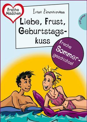 Sommer, Sonne, Ferienliebe - Liebe, Frust, Geburtstagskuss, aus der Reihe Freche Mädchen - freche Bücher!