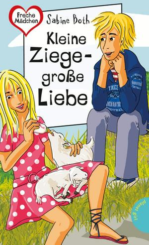 Kleine Ziege - große Liebe, aus der Reihe Freche Mädchen - freche Bücher!