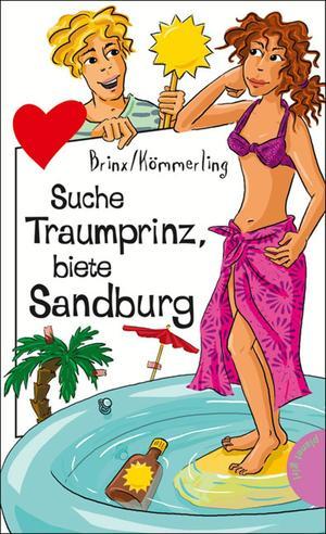 Suche Traumprinz, biete Sandburg, aus der Reihe Freche Mädchen - freche Bücher!