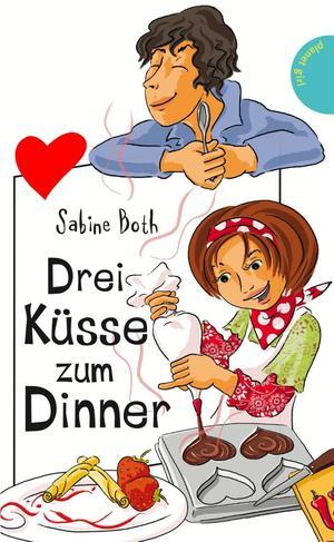 Drei Küsse zum Dinner, aus der Reihe Freche Mädchen - freche Bücher!