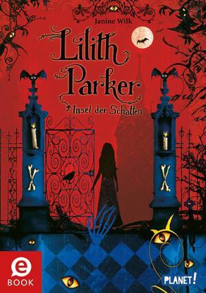 Lilith Parker, Band 1: Insel der Schatten