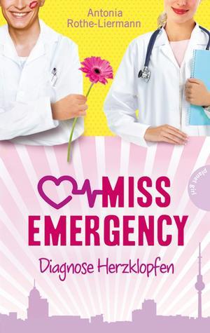 Miss Emergency, Band 2: Diagnose Herzklopfen