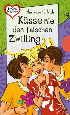 Küsse nie den falschen Zwilling, aus der Reihe Freche Mädchen - freche Bücher!
