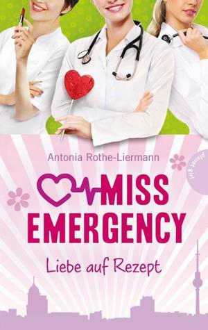 Miss Emergency, Band 3: Liebe auf Rezept