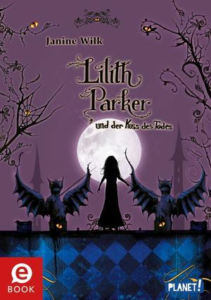 Lilith Parker, Band 2: und der Kuss des Todes