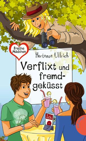 Freche Mädchen - freche Bücher!: Verflixt und fremdgeküsst