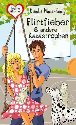 Freche Mädchen - freche Bücher!: Flirtfieber & andere Katastrophen