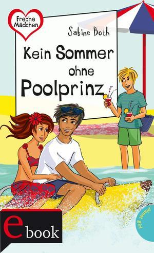Freche Mädchen - freche Bücher!: Kein Sommer ohne Poolprinz
