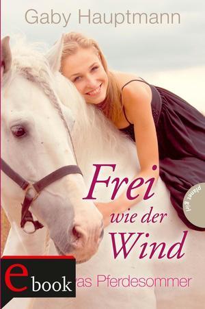 Frei wie der Wind, Band 1: Kayas Pferdesommer
