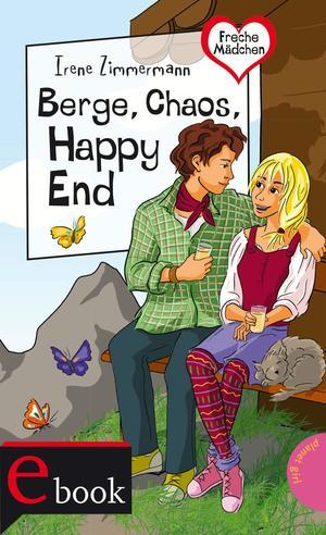 Freche Mädchen - freche Bücher!: Berge, Chaos, Happy End