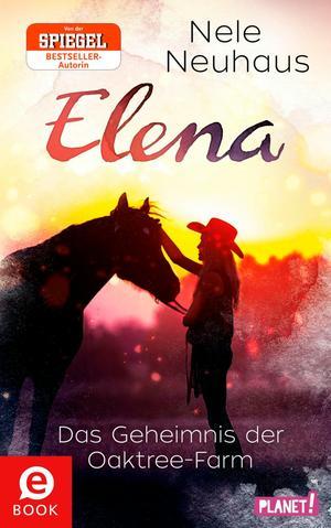 Elena - Ein Leben für Pferde, Band 4: Das Geheimnis der Oaktree-Farm
