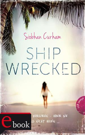 Shipwrecked, Band 1: Shipwrecked
