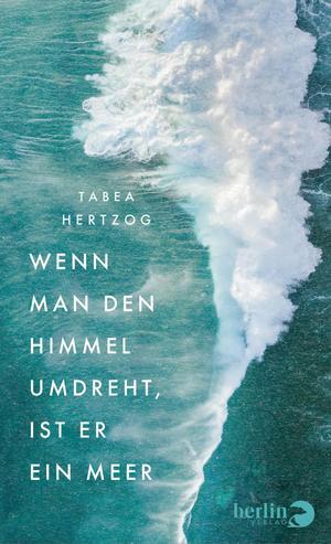 Wenn man den Himmel umdreht, ist er ein Meer