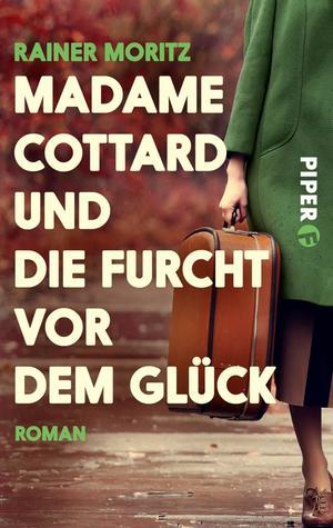 Madame Cottard und die Furcht vor dem Glück