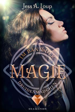 Im Bann der Magie. Druidenmädchen (Band 2)