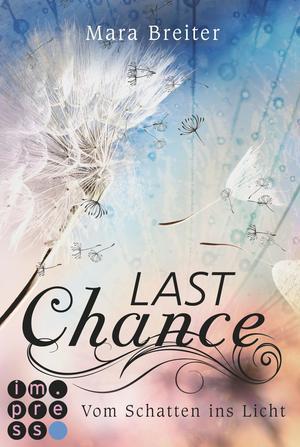 Last Chance. Vom Schatten ins Licht. (Band 2)